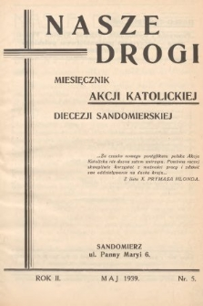 Nasze Drogi : miesięcznik Akcji Katolickiej Diecezji Sandomierskiej. 1939, nr5