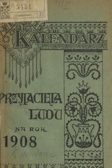 """Kalendarz """"Przyjaciela Ludu"""" na Rok 1908"""