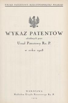 Wykaz Patentów Udzielonych przez Urząd Patentowy Rz. P. w Roku 1928