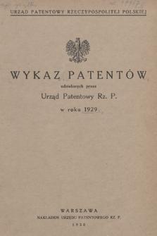 Wykaz Patentów Udzielonych przez Urząd Patentowy Rz. P. w Roku 1929