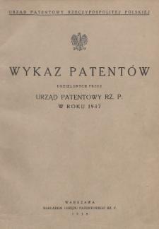 Wykaz Patentów Udzielonych przez Urząd Patentowy Rz. P. w Roku 1937
