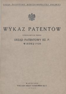 Wykaz Patentów Udzielonych przez Urząd Patentowy Rz. P. w Roku 1938