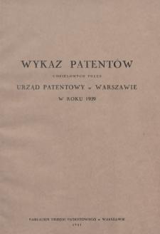 Wykaz Patentów Udzielonych przez Urząd Patentowy w Warszawie w Roku 1939