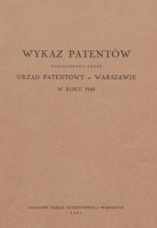 Wykaz Patentów Udzielonych przez Urząd Patentowy w Warszawie w Roku 1940