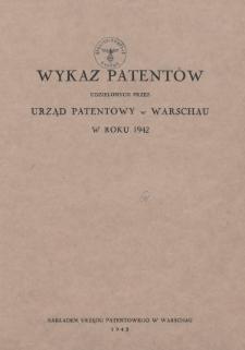 Wykaz Patentów Udzielonych przez Urząd Patentowy w Warschau w Roku 1942