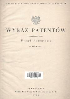 Wykaz Patentów Udzielonych przez Urząd Patentowy w Roku 1951