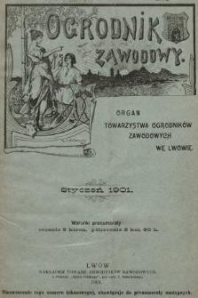 Ogrodnik Zawodowy : organ Towarzystwa Ogrodników Zawodowych we Lwowie. 1901, nr1