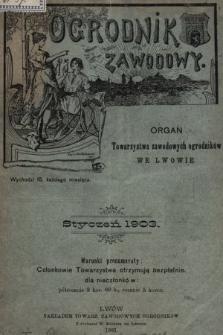 Ogrodnik Zawodowy : organ Towarzystwa Ogrodników Zawodowych we Lwowie. 1903, nr 1