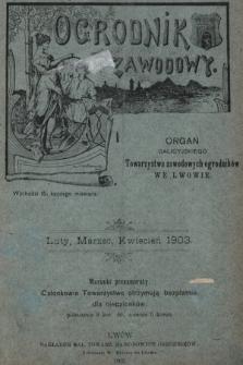 Ogrodnik Zawodowy : organ Galicyjskiego Towarzystwa Zawodowych Ogrodników we Lwowie. 1903, nr2/4