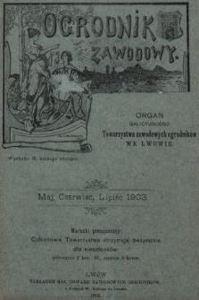 Ogrodnik Zawodowy : organ Galicyjskiego Towarzystwa Zawodowych Ogrodników we Lwowie. 1903, nr5/7