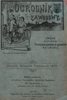 Ogrodnik Zawodowy : organ Galicyjskiego Towarzystwa Zawodowych Ogrodników we Lwowie. 1903, nr8/10