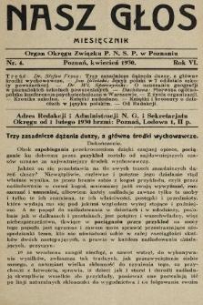 Nasz Głos : organ Okręgu Związku [Polskiego Nauczycielstwa Szkół Powszechnych] w Poznaniu : miesięcznik. R. 6, 1930, nr4