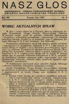 Nasz Głos : miesięcznik - organ Poznańskiego Okręgu Związku Nauczycielstwa Polskiego. R. 13, 1937, nr6