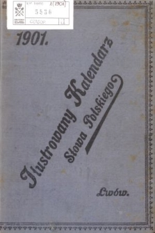 """Kalendarz Ilustrowany """"Słowa Polskiego"""" na Rok 1901"""