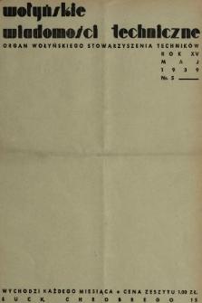 Wołyńskie Wiadomości Techniczne : organ Wołyńskiego Stowarzyszenia Techników. 1939, nr5