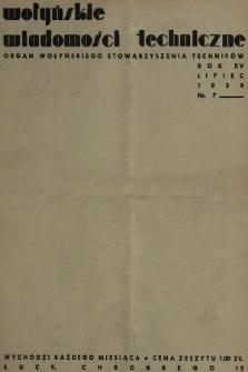 Wołyńskie Wiadomości Techniczne : organ Wołyńskiego Stowarzyszenia Techników. 1939, nr7