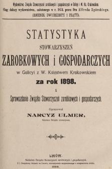 Statystyka Stowarzyszeń Zarobkowych i Gospodarczych w Galicyi z W. Księstwem Krakowskiem za Rok 1898. R. 25, 1898