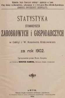 Statystyka Stowarzyszeń Zarobkowych i Gospodarczych w Galicyi z W. Księstwem Krakowskiem za Rok 1902. R. 29, 1902