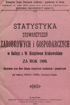 Statystyka Stowarzyszeń Zarobkowych i Gospodarczych w Galicyi z W. Księstwem Krakowskiem za Rok 1909. R. 36, 1909