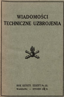 """Wiadomości Techniczne Uzbrojenia : dodatek kwartalny do nr 1 tomu XVII """"Przeglądu Artyleryjskiego"""", nr 23"""