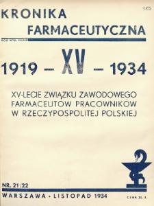 Kronika Farmaceutyczna : organ Związku Zawodowego Farmaceutów-Pracowników w Rzeczypospolitej Polskiej. 1934, nr21-22