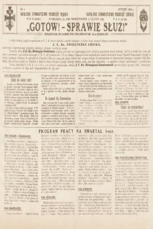 Gotów ! Sprawie Służ! : perjodyczne wydawnictwo organizacyjne dla ooddziałów. [R. 12], 1936, nr1
