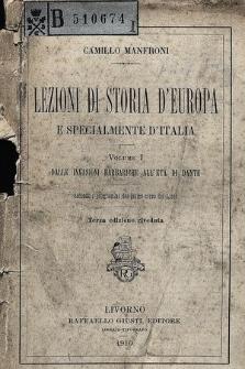 Lezioni di storia d'Europa e specialmente d'Italia. Vol. 1, Dalle invasioni barbariche all'eta di Dante : secondo i programmi del primo corso dei licei