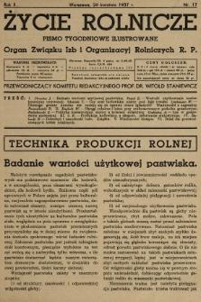 Życie Rolnicze : pismo tygodniowe ilustrowane : organ Związku Izb i Organizacyj Rolniczych R.P. 1937, nr17