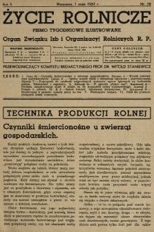 Życie Rolnicze : pismo tygodniowe ilustrowane : organ Związku Izb i Organizacyj Rolniczych R.P. 1937, nr18