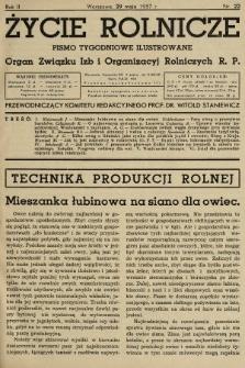 Życie Rolnicze : pismo tygodniowe ilustrowane : organ Związku Izb i Organizacyj Rolniczych R.P. 1937, nr22