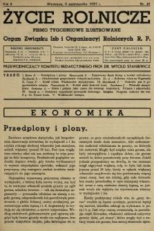 Życie Rolnicze : pismo tygodniowe ilustrowane : organ Związku Izb i Organizacyj Rolniczych R.P. 1937, nr41
