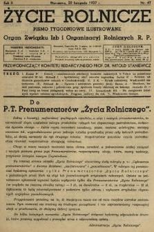 Życie Rolnicze : pismo tygodniowe ilustrowane : organ Związku Izb i Organizacyj Rolniczych R.P. 1937, nr47