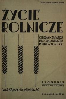 Życie Rolnicze : pismo tygodniowe ilustrowane : organ Związku Izb i Organizacyj Rolniczych R.P. 1938, nr3
