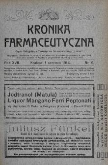 """Kronika Farmaceutyczna : organ Galicyjskiego Tow. Farmaceutycznego """"Unitas"""" w Krakowie. 1914, nr6"""