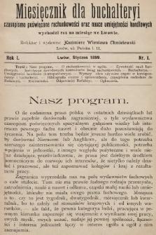 Miesięcznik dla Buchalteryi : czasopismo poświęcone rachunkowości oraz nauce umiejętności handlowych : wychodzi raz na miesiąc we Lwowie. 1899, nr1