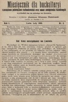 Miesięcznik dla Buchalteryi : czasopismo poświęcone rachunkowości oraz nauce umiejętności handlowych : wychodzi raz na miesiąc we Lwowie. 1899, nr2