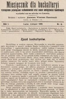 Miesięcznik dla Buchalteryi : czasopismo poświęcone rachunkowości oraz nauce umiejętności handlowych : wychodzi raz na miesiąc we Lwowie. 1899, nr11
