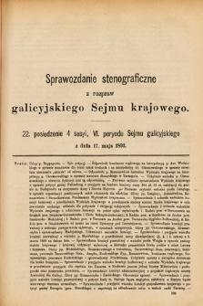 [Kadencja VI, sesja IV, pos. 22] Sprawozdanie Stenograficzne z Rozpraw Galicyjskiego Sejmu Krajowego. 22. Posiedzenie 4. Sesyi VI. Peryodu Sejmu Galicyjskiego