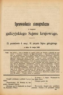 [Kadencja VI, sesja IV, pos. 23] Sprawozdanie Stenograficzne z Rozpraw Galicyjskiego Sejmu Krajowego. 23. Posiedzenie 4. Sesyi VI. Peryodu Sejmu Galicyjskiego