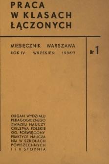 Praca w Klasach Łączonych : organ Wydziału Pedagogicznego Związku Nauczycielstwa Polskiego, poświęcony praktyce nauczania w szkołach powszechnych I i II stopnia. R. 4, 1936, nr1