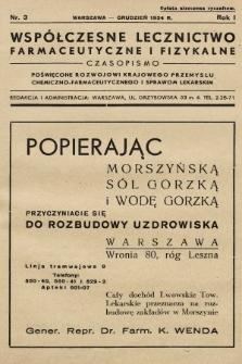 Współczesne Lecznictwo Farmaceutyczne i Fizykalne : czasopismo poświęcone rozwojowi krajowego przemysłu chemiczno-farmaceutycznego i sprawom lekarskim. 1934, nr3