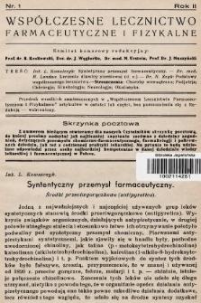 Współczesne Lecznictwo Farmaceutyczne i Fizykalne : czasopismo poświęcone rozwojowi krajowego przemysłu chemiczno-farmaceutycznego i sprawom lekarskim. 1935, nr1