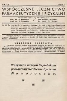 Współczesne Lecznictwo Farmaceutyczne i Fizykalne : czasopismo poświęcone rozwojowi krajowego przemysłu chemiczno-farmaceutycznego i sprawom lekarskim. 1935, nr12