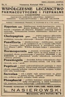 Współczesne Lecznictwo Farmaceutyczne i Fizykalne : czasopismo poświęcone rozwojowi krajowego przemysłu chemiczno-farmaceutycznego i sprawom lekarskim. 1936, nr4