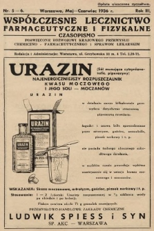 Współczesne Lecznictwo Farmaceutyczne i Fizykalne : czasopismo poświęcone rozwojowi krajowego przemysłu chemiczno-farmaceutycznego i sprawom lekarskim. 1936, nr5-6