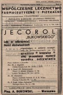 Współczesne Lecznictwo Farmaceutyczne i Fizykalne : czasopismo poświęcone rozwojowi krajowego przemysłu chemiczno-farmaceutycznego i sprawom lekarskim. 1936, nr7