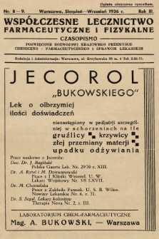 Współczesne Lecznictwo Farmaceutyczne i Fizykalne : czasopismo poświęcone rozwojowi krajowego przemysłu chemiczno-farmaceutycznego i sprawom lekarskim. 1936, nr8-9