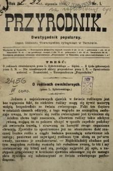 Przyrodnik : dwutygodnik popularny : organ Oddziału Towarzystwa rybackiego w Tarnowie. R. 2, 1880, nr1
