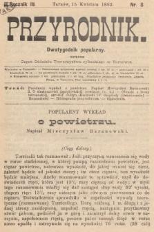 Przyrodnik : dwutygodnik popularny zarazem organ Oddziału Towarzystwa rybackiego w Tarnowie. R. 3, 1882, nr8