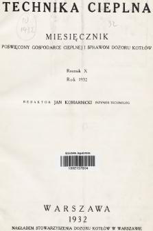 Technika Cieplna : czasopismo Stowarzyszenia Dozoru Kotłów w Warszawie : oficjalny organ Polskiego Komitetu Normalizacyjnego dla Spraw Kotłowych. R. 10, 1932, spis rzeczy